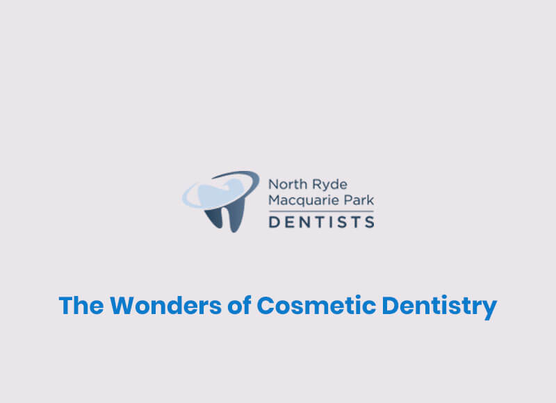 The Wonders of Cosmetic Dentistry